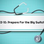 ICD-10: Prepare For the Big Switch