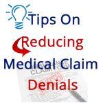 Tips On Reducing Medical Claim Denials