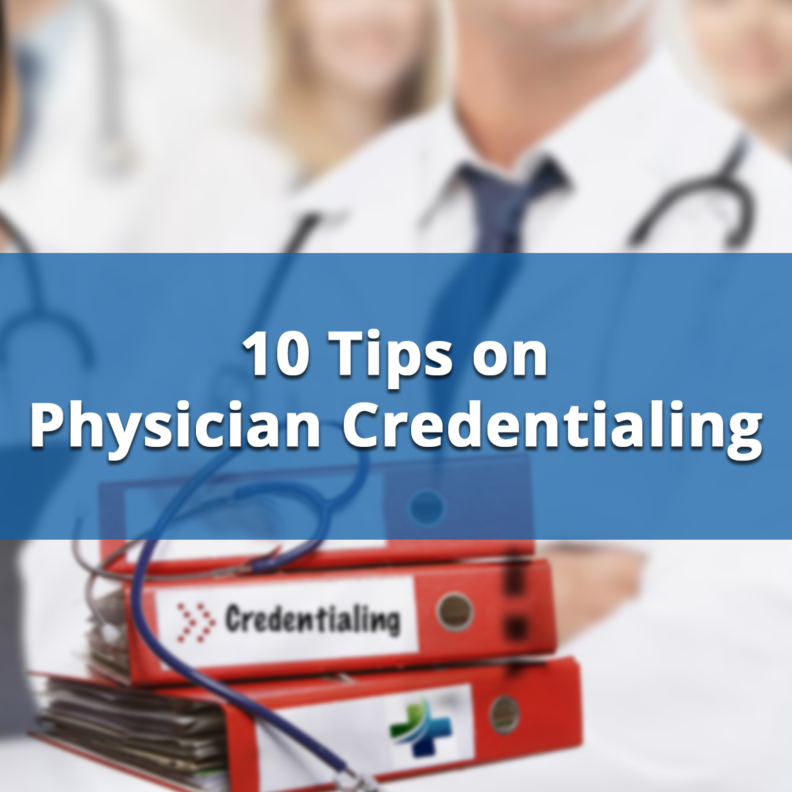 tips on physician credentialing