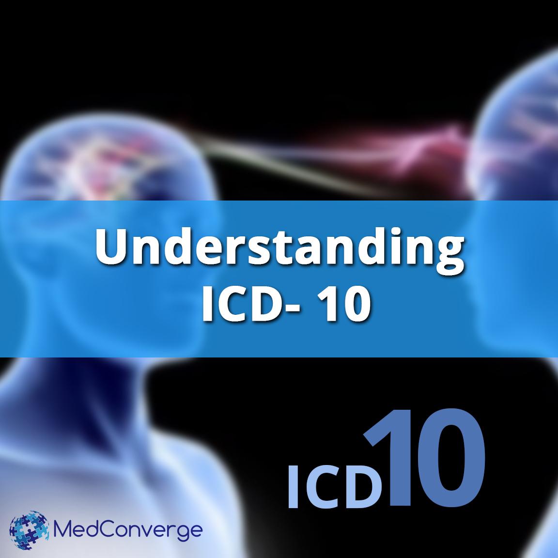 Understanding ICD- 10 coding