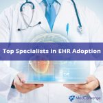 CDC: Cardiologists and Neurologists Top Specialists in EHR Adoption