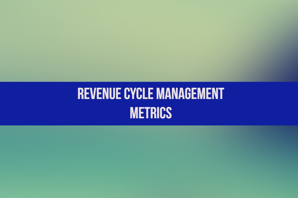 Revenue Cycle Management Metrics_MedConverge Practice Management 11-23-18