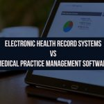 Difference between EHR and Practice Management Software